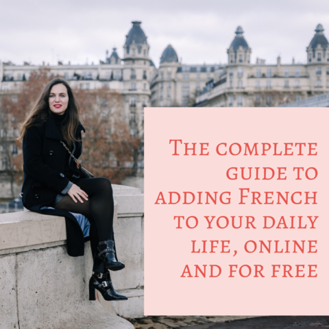 The complete guide to adding French to your daily life, online and for free