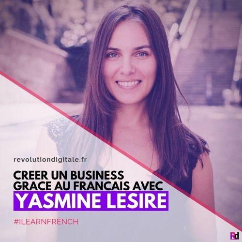 yasmine French podcast revolution digitale