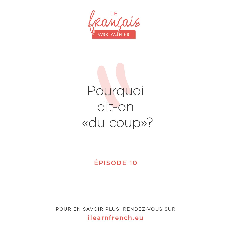 Episode 10: Du coup