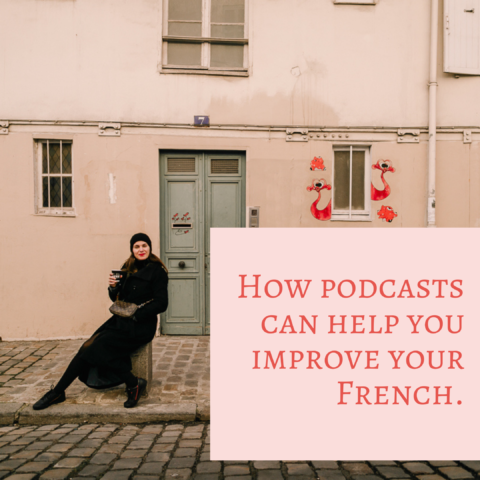 Why listening to podcasts is an amazing way to improve your French