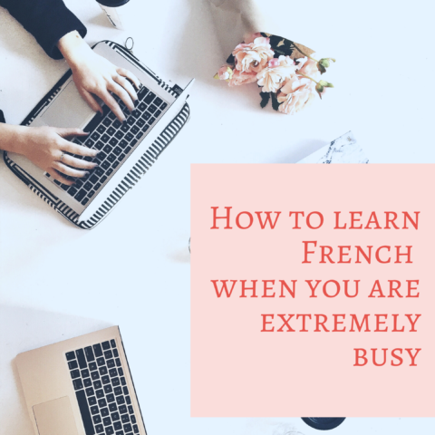 How to learn French when you are extremely busy
