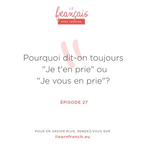 Episode 27: Je t'en prie ou Je vous en prie ?
