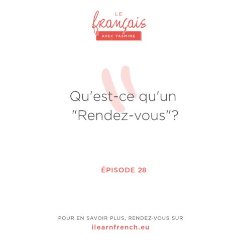 Episode 28: Le rendez-vous