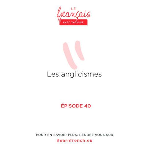 Episode 40: Les anglicismes