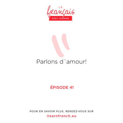 Episode 41: Parlons d'amour