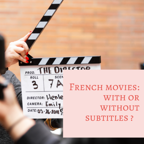 The ultimate guide to watching (and understanding) French movies, while learning French!