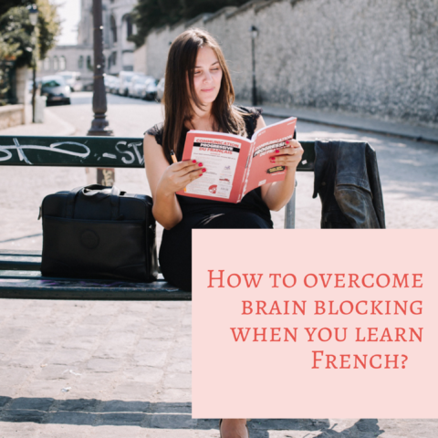 9 tips to overcome your brain blocks when you speak French