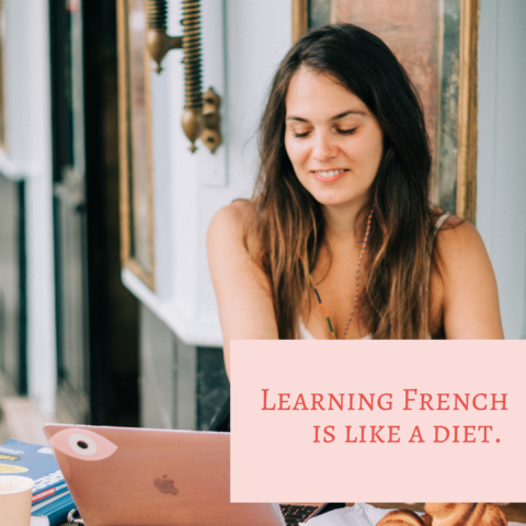 Why Learning French is Like A Diet