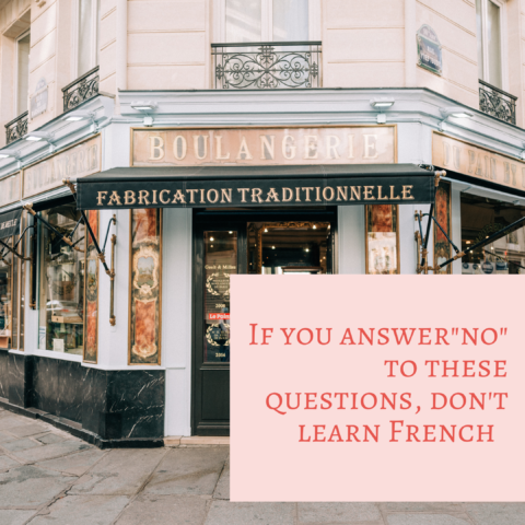 If You Reply « No » to These 14 Questions, Learning French Is Definitely NOT for You