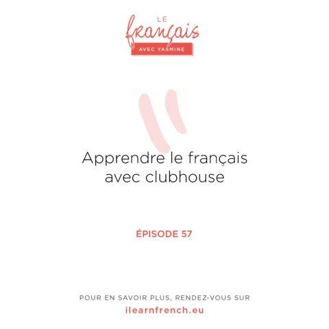 Épisode 57: Apprendre le français avec Clubhouse