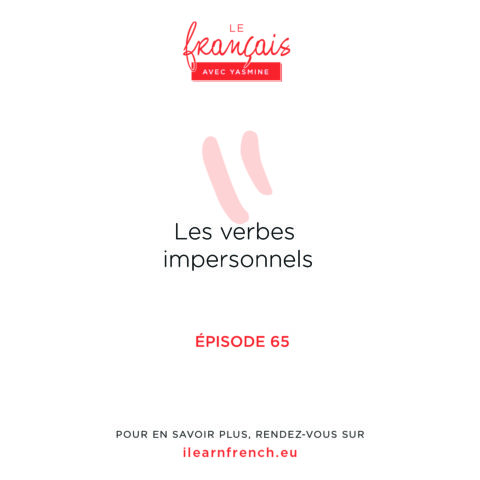 Épisode 65: Les verbes impersonnels