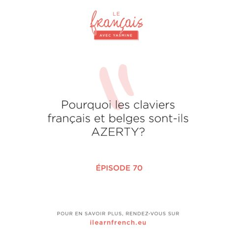 Épisode 70: Pourquoi les claviers français et belges sont-ils AZERTY?