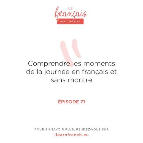 Épisode 71: Comprendre les moments de la journée en français et sans montre